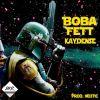 Premiere: Boba Fett By Kayden$e