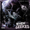 Track: When I'm Geeked By Maui Max